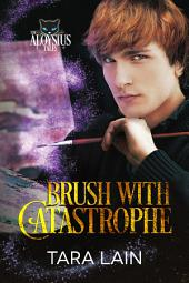 Brush with Catastrophe: Edition 2