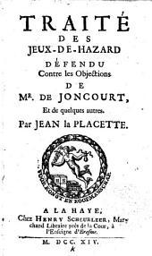 Traité des jeux-de-hazard: défendu contre les objections de Mr. de Joncourt et de quelques autres