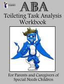 ABA Toileting Task Analysis Workbook