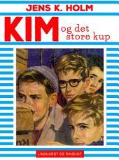 Kim og det store kup: Bind 4