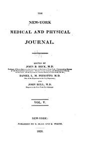 The New York Medical and Physical Journal: Volume 5