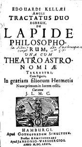Tractatus duo egregii, de lapide philosophorum, una cum theatro astronomiae terrestri, cum fig: Volume 1