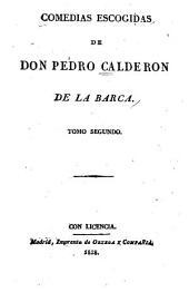 Las comedias de don Pedro Calderon de la Barca: Volumen 2