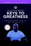 The Optimistic Seekers' Keys to Greatness: A Guide to Establishing a Successful, Happy, and Fulfilled Life - Spirit Edition