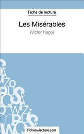 Les Misérables de Victor Hugo (Fiche de lecture): Analyse complète de l'oeuvre