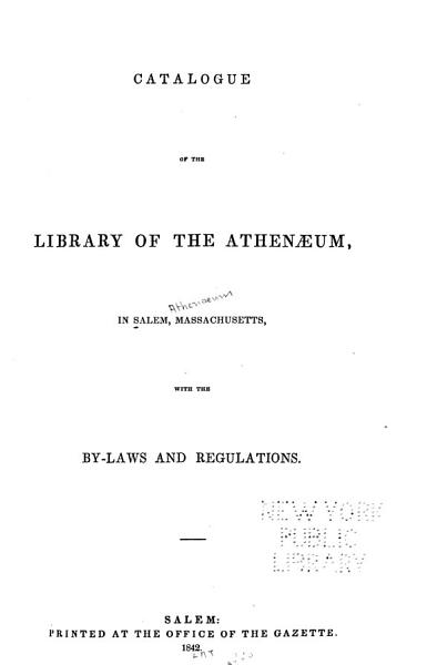 Download Catalogue of the Library of the Athenaeum  in Salem  Massachusetts Book