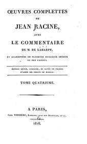 Oeuvres complettes avec le commentaire de m. de La Harpe: Iphigénie en Aulide. Phèdre