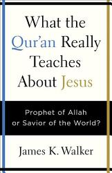 What The Quran Really Teaches About Jesus Book PDF