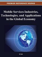Mobile Services Industries  Technologies  and Applications in the Global Economy PDF