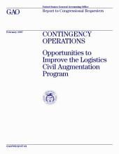 Contingency Operations: Opportunities to Improve the Logistics Civil Augmentation Program: Report to Congress