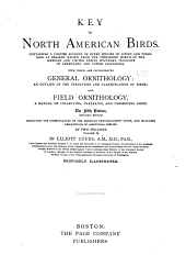 Key to North American Birds: Containing a Concise Account of Every Species of Living and Fossil Bird at Present Known from the Continent North of the Mexican and United States Boundary, Inclusive of Greenland and Lower California, with which are Incorporated General Ornithology ... and Field Ornithology, Volume 2