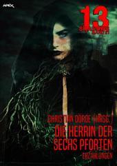 13 SHADOWS, Band 21: DIE HERRIN DER SECHS PFORTEN: Horror aus dem Apex-Verlag!