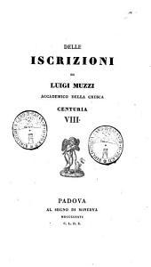 Delle iscrizioni di Luigi Muzzi accademico della Crusca: Centuria 8, Volume 7