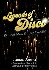 Legends of Disco: Forty Stars Discuss Their Careers