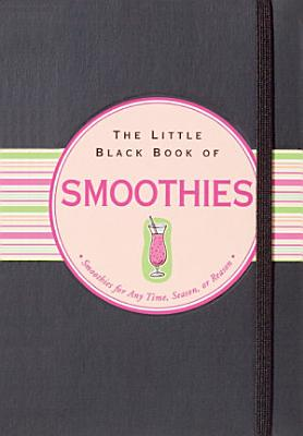 The Little Black Book of Smoothies