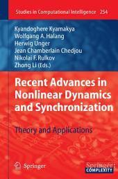 Recent Advances in Nonlinear Dynamics and Synchronization: Theory and Applications