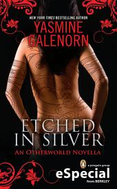Etched in Silver: An Otherworld Novella (An eSpecial from Berkley)