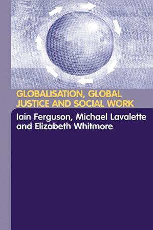 Globalisation  Global Justice and Social Work PDF