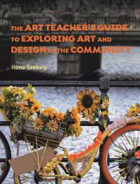 The Art Teacher's Guide to Exploring Art and Design in the Community