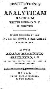 Institutiones ad analyticam sacram textus hebraici V.T. ex accentibus: quorum consecutio et usus novis et idoneis rationibus demonstratur