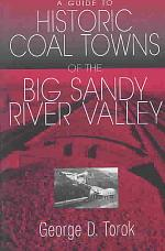A Guide to Historic Coal Towns of the Big Sandy River Valley