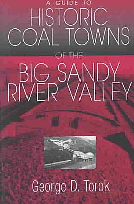 A Guide to Historic Coal Towns of the Big Sandy River Valley PDF