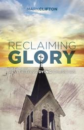 Reclaiming Glory: Creating a Gospel Legacy throughout North America