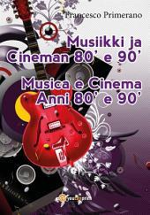 Musiikki ja Cineman 80' e 90'