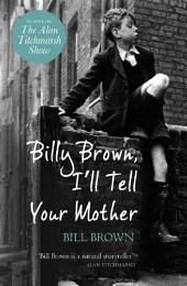 Billy Brown, I'll Tell Your Mother