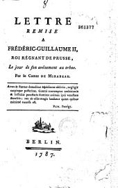 Lettre remise à Frédéric-Guillaume II,... le jour de son avènement au trône par le Comte de Mirabeau...