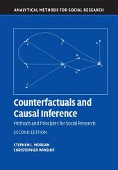 Counterfactuals and Causal Inference: Methods and Principles for Social Research, Edition 2