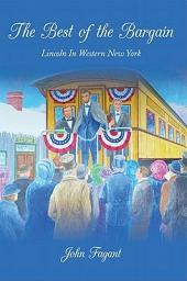 The Best of the Bargain: Lincoln In Western New York