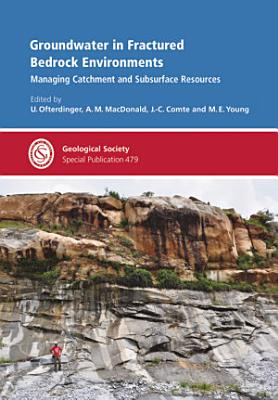 Groundwater in Fractured Bedrock Environments: Managing Catchment and Subsurface Resources