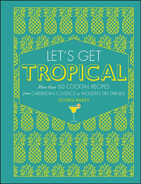 Download Let s Get Tropical Book