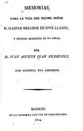 Memorias para la vida del excmo Señor D. Gaspar Melchor de Jovellanos, y noticias analiticas de sus obras