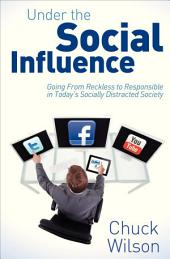 Under the Social Influence: Going From Reckless to Responsible in Today?s Socially Distracted Society