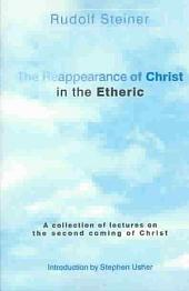 The Reappearance of Christ in the Etheric: Selected Lectures