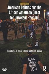 American Politics and the African American Quest for Universal Freedom: Edition 8