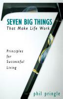 Seven Big Things That Make Life Work PDF
