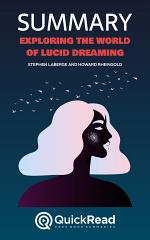 Exploring The World Of Lucid Dreaming by Stephen LaBerge and Howard Rheingold (Summary)