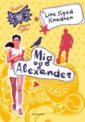 Elsker, elsker ikke 1: Mig og Alexander: Bind 1