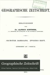 Geographische Zeitschrift: Band 6