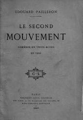 Le second mouvement: comédie en trois actes en vers