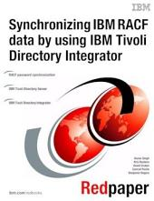 Synchronizing IBM RACF Data by using IBM Tivoli Directory Integrator