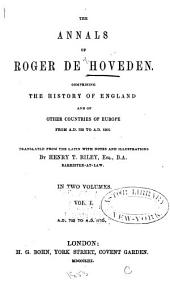 The annals of Roger de Hoveden: Comprising the history of England and of other countries of Europe from A.D. 732 to A.D. 1201, Volume 1