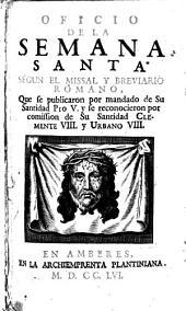 Oficio de la Semana santa: segun el Missal y Breviario romano