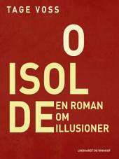 O Isolde. En roman om illusioner