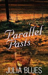 Parallel Pasts: A Novel