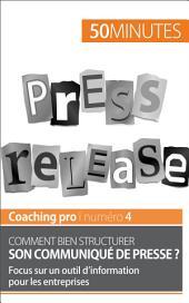 Comment bien structurer son communiqué de presse ?: Focus sur un outil d'information pour les entreprises
