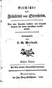 Geschichte des Fräuleins von Sternheim: von einer Freundin derselben aus Original-Papieren und andern zuverlässigen Quellen gezogen, Band 1